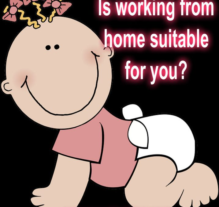 Home Based Business: Is Working From Home Suitable for You?